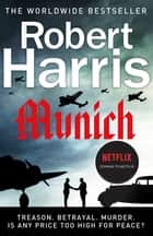 Munich - Soon to be a major movie starring Jeremy Irons ebook by