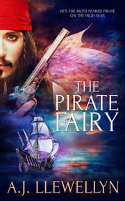 The Pirate Fairy ebook by A.J. Llewellyn