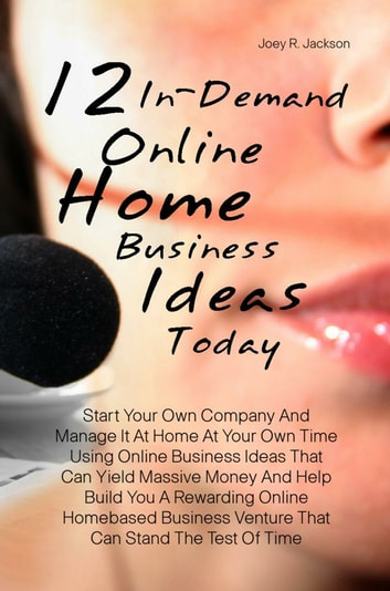 In Demand Online Home Business Ideas Today Ebook By Joey R