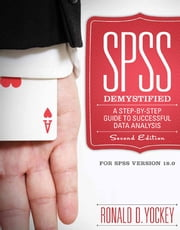SPSS Demystified - A Simple Guide and Reference ebook by Ronald D Yockey