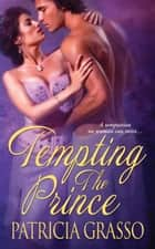 Tempting The Prince ebook by Patricia Grasso