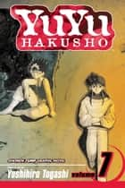 YuYu Hakusho, Vol. 7 - Knife-Edge Death Match eBook by Yoshihiro Togashi, Yoshihiro Togashi