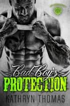 Bad Boy's Protection - Lost Disciples MC, #2 ebook by Kathryn Thomas