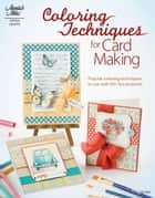 Coloring Techniques for Card Making ebook by DRG Publishing