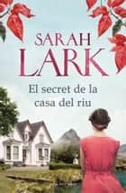 El secret de la casa del riu ebook by