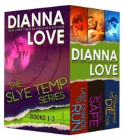 Slye Temp romantic series Box Set - Books 1-3 - bestselling romantic suspense ebook by Dianna Love