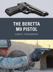 The Beretta M9 Pistol ebook by Leroy Thompson,Johnny Shumate