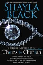 Theirs to Cherish ebook by Shayla Black