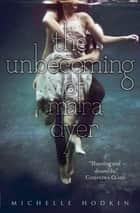The Unbecoming of Mara Dyer ebook by Michelle Hodkin