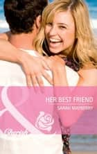 Her Best Friend (Mills & Boon Cherish) (More than Friends, Book 1) ebook by Sarah Mayberry