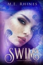 Swim ebook by M.E. Rhines