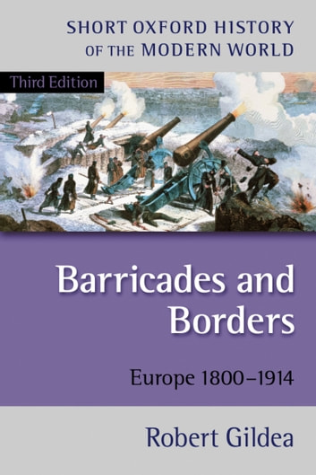 Barricades and borders ebook by robert gildea 9780191081248 barricades and borders europe 1800 1914 ebook by robert gildea fandeluxe Choice Image