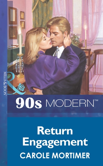 Return Engagement (Mills & Boon Vintage 90s Modern) ebook by Carole Mortimer