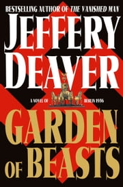 Garden of Beasts - A Novel of Berlin 1936 ebook by Jeffery Deaver