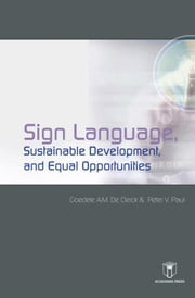 Sign Language, sustainable development and equal opportunities ebook by A.M. de Clerck,Peter V. Paul