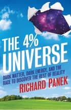 The 4-Percent Universe ebook by Richard Panek