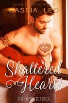 Shattered Hearts: The Complete Series - A Scorching Hot Feel-Good Summer Romance Read ebook by Cassia Leo