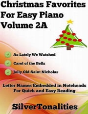 Christmas Favorites for Easy Piano Volume 2 A ebook by Silver Tonalities