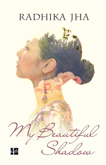 My Beautiful Shadow ebook by Radhika Jha