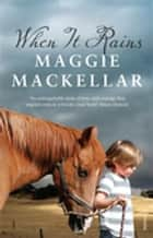 When It Rains ebook by Maggie MacKellar
