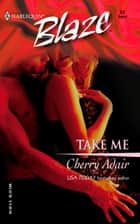 Take Me ebook by Cherry Adair