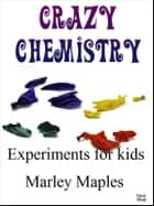 Crazy Chemistry ebook by Marley Maples