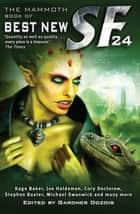 The Mammoth Book of Best New SF 24 eBook by Gardner Dozois
