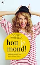 Hou je mond ! ebook door Sophie Kinsella