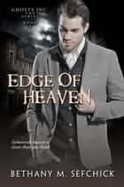 Edge Of Heaven ebook by Bethany Sefchick