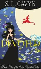 Devoted: Book Five of the Avery Tywella Series ebook by S. L. Gavyn