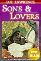 Sons and Lovers By D.H. Lawrence - With Summary and Free Audio Book Link ebook by