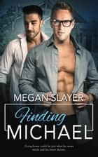 Finding Michael ebook by Megan Slayer