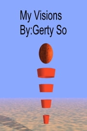 My Visions ebook by Gerty So