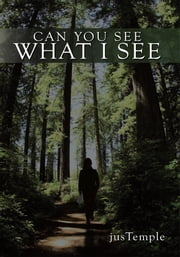 Can You See What I See ebook by jusTemple