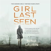 Girl Last Seen - A gripping psychological thriller with a shocking twist audiobook by Nina Laurin