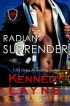 Radiant Surrender (CSA Case Files 6) ebook by Kennedy Layne