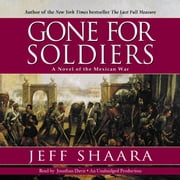 Gone for Soldiers - A Novel of the Mexican War audiobook by Jeff Shaara