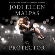 The Protector - A sexy, angsty, all-the-feels romance with a hot alpha hero audiobook by Jodi Ellen Malpas
