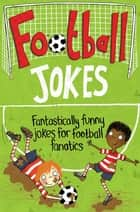 Football Jokes ebook by Macmillan Children's Books