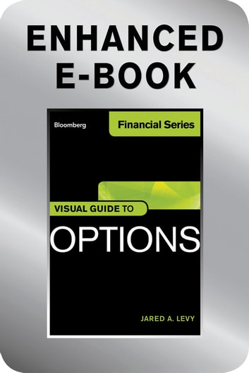 Visual Guide to Options, Enhanced Edition ebook by Jared Levy