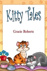 The Kitty Tales ebook by Gracie Roberts