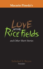 Love in the Ricefields and Other Stories ebook by  Soledad Reyes