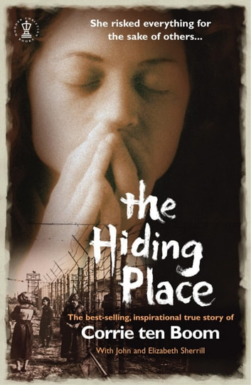 The Hiding Place ebook by Corrie Ten Boom,Elizabeth Sherill,John Sherrill