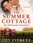 The Summer Cottage ebook by Lily Everett