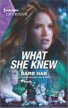 What She Knew ebook by Barb Han