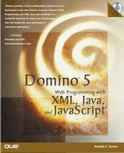 Domino 5 Web Programming with XML, Java, and JavaScript ebook by Tamura, Randall A.