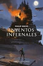 Inventos infernales (Mortal Engines 3) ebooks by Philip Reeve