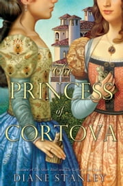 The Princess of Cortova ebook by Diane Stanley