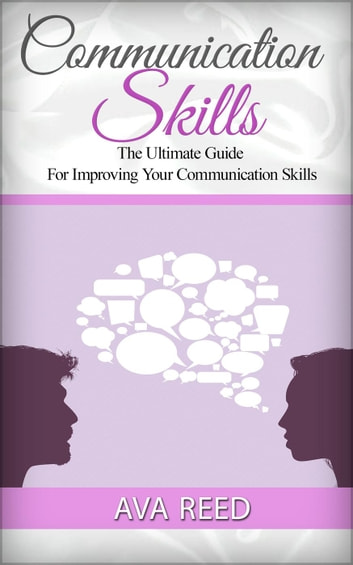 Communication skills the ultimate guide for improving your communication skills the ultimate guide for improving your communication skills ebook by ava reed fandeluxe Gallery