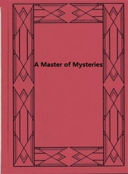 A Master of Mysteries ebook by L. T. Meade,Robert Eustace